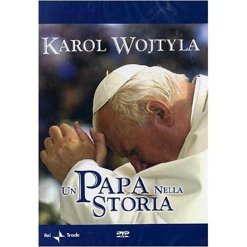 Karol Wojtyla - Un Papa Nella Storia