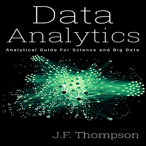 Data Analytics: Analytical Guide for Science and Big Data audiobook cover art