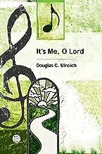 It's Me, O Lord (SATB) Anthem: Arranged by Douglas C. Ulreich