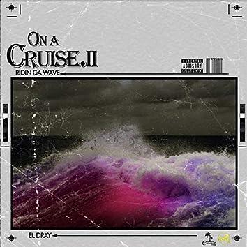 On a Cruise II: Ridin' Da Wave