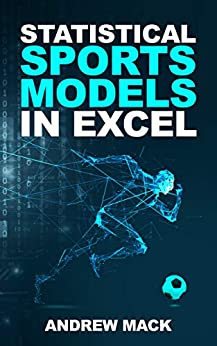 Statistical Sports Models in Excel by [Andrew Mack]