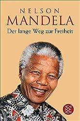 Der lange Weg zur Freiheit Nelson Mandela