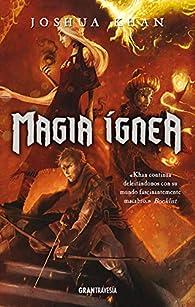 Magia ígnea: Magia sombría 3 par Joshua Khan