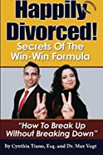 Happily Divorced!: Secrets of the Win-Win Formula:
