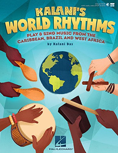 Kalani's World Rhythms: Play & Sing Music from the Caribbean, Brazil, West Africa