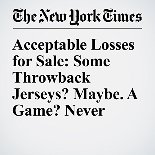 Acceptable Losses for Sale: Some Throwback Jerseys? Maybe. A Game? Never audiobook cover art