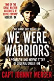 We Were Warriors: A Powerful and Moving Story of Courage Under Fire (English Edition)...