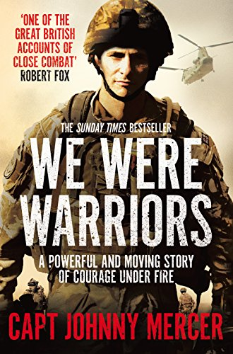 We Were Warriors: A Powerful and Moving Story of Courage Under Fire (English Edition)