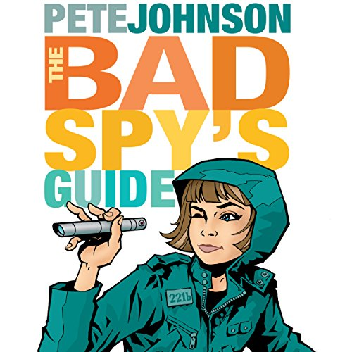 The Bad Spy's Guide audiobook cover art