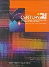 CENTURY 21 Keyboarding, Formatting, and Document Processing: Book One - First Year, Lessons 1 - 150