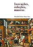 Inovacoes, colecoes, museus