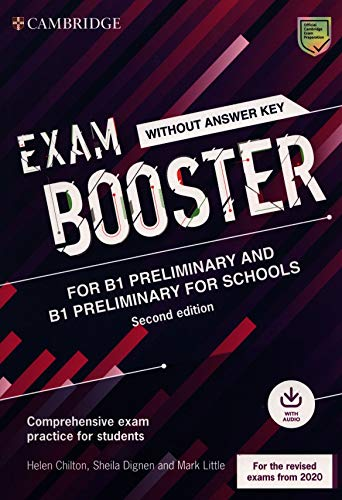 Exam booster Preliminary and Preliminary for schools. Student's book wthout answers (updated for the 2020 exam). Per le Scuole superiori. Con ... Comprehensive Exam Practice for Students