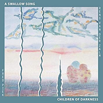 A Swallow Song / Children of Darkness