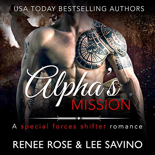 Alpha's Mission: A Special Forces Shifter Romance     Bad Boy Alphas              By:                                                                                                                                 Renee Rose,                                                                                        Lee Savino                               Narrated by:                                                                                                                                 Benjamin Sands                      Length: 5 hrs and 1 min     1 rating     Overall 2.0