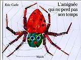 L'Araignée qui ne perd pas son temps