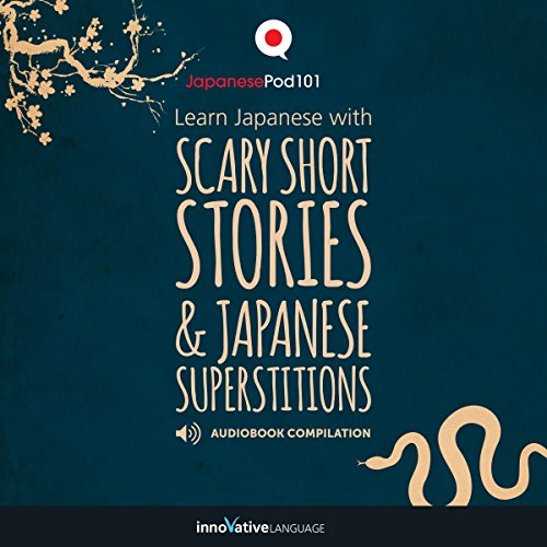 Learn Japanese with Scary Short Stories & Japanese Superstitions - Compilation audiobook cover art
