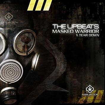 Masked Warrior / Tear Down