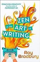 Zen in the Art of Writing by Ray Bradbury(1905-06-18)
