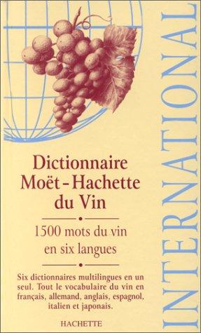 Dictionnaire Moet-Hachette du Vin (Hachette Wine Guides S.)