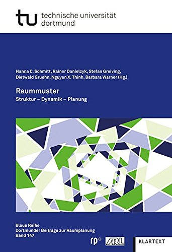 Raummuster: Struktur - Dynamik - Planung (Blaue Reihe. Dortmunder Beiträge zur Raumplanung)