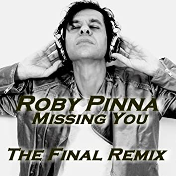 Missing You - The Final Remix