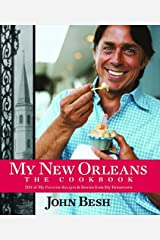 My New Orleans: The Cookbook (John Besh 1) Kindle Edition
