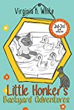 Little Honker's Backyard Adventures (The Little Honker Series)