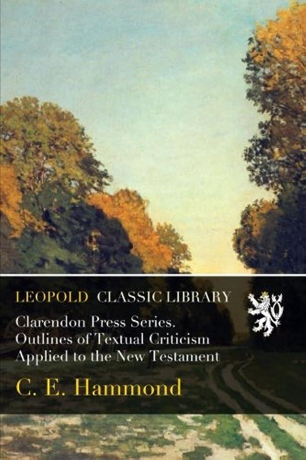 フェザー確認書くClarendon Press Series. Outlines of Textual Criticism Applied to the New Testament