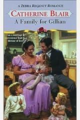 A Family For Gillian (Zebra Regency Romance) Mass Market Paperback