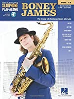 Boney James: Includes parts for B flat and E flat Saxophones: Includes Downloadable Audio (Hal Leonard Saxophone Play-along)