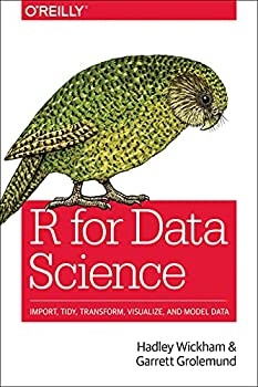 R for Data Science  Import Tidy Transform Visualize and Model Data