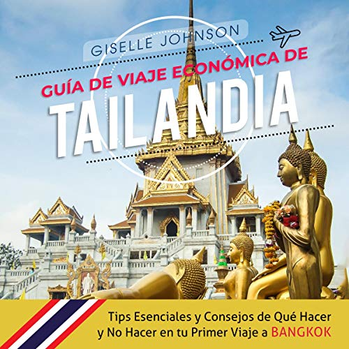 Guía de Viaje económica de Tailandia [Thailand Economic Travel Guide] cover art