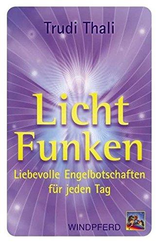LichtFunken: Liebevolle Engelbotschaften für jeden Tag
