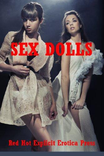 Sex Dolls: Five Explicit Erotica Stories (English Edition)
