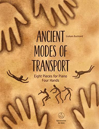 Ancient Modes of Transport -Acht Stücke für Klavier zu vier Händen-. Spielpartitur, Sammelband