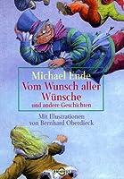 Vom Wunsch aller Wünsche und andere Geschichten 3570270009 Book Cover