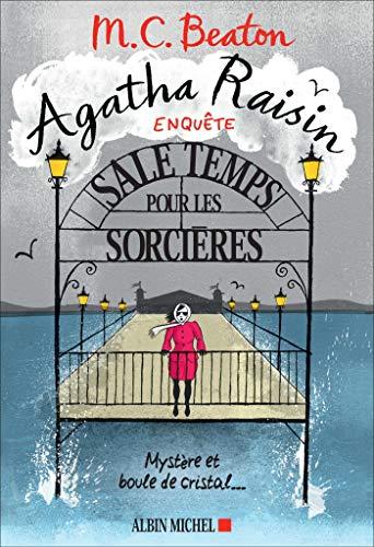 Agatha Raisin enquête 9 - Sale temps pour les sorcières: Mystère et boule de cristal...