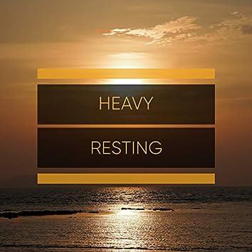 Heavy Resting
