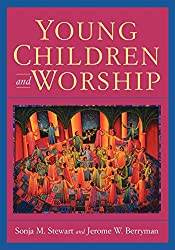 Young Children and Worship by Sonja M. Stewart and Jerome W. Berryman