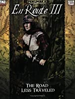 En Route III: The Road Less Traveled (Penumbra/d20) 1589780523 Book Cover