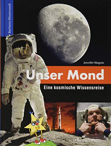Unser Mond - Eine kosmische Wissensreise: Bachems Wissenswelt