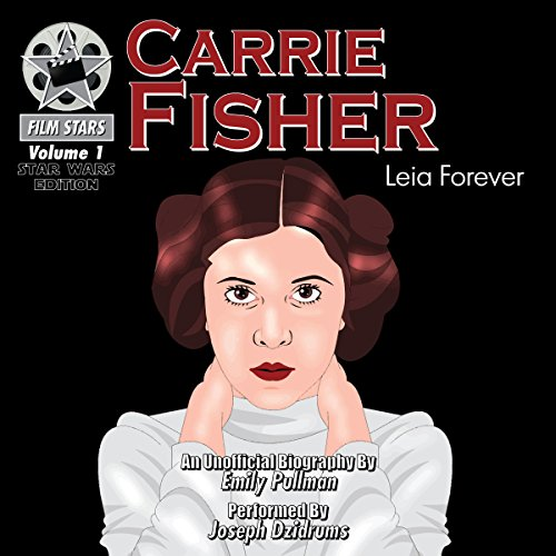 Carrie Fisher: Leia Forever audiobook cover art
