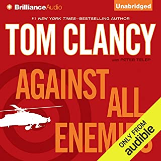 Against All Enemies                   By:                                                                                                                                 Tom Clancy,                                                                                        Peter Telep                               Narrated by:                                                                                                                                 Steven Weber                      Length: 18 hrs and 14 mins     365 ratings     Overall 4.0
