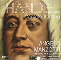 Angelo Manzotti - Handel: Italian Cantatas