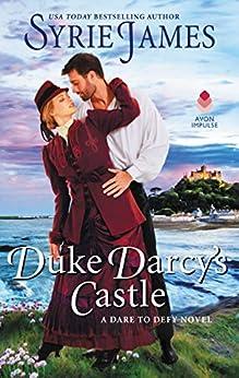 Duke Darcy's Castle: A Dare to Defy Novel by [Syrie James]