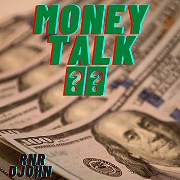 Money Talk??