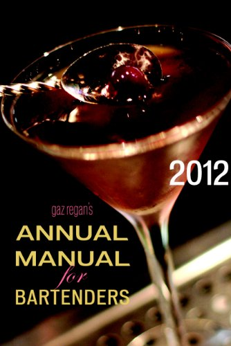 gaz regan's ANNUAL MANUAL for Bartenders 2012 (English Edition)