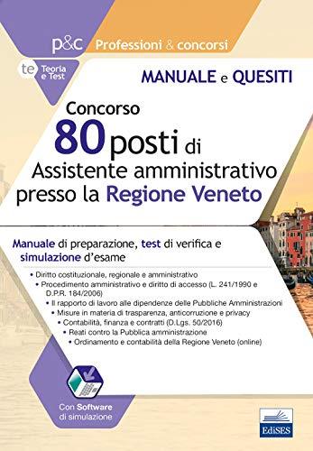Concorso 80 ASSISTENTI AMMINISTRATIVI Regione Veneto - Manuale E Test Di verifica Sulle Materie professionali Per Tutte Le prove selettive