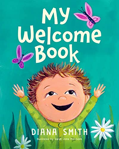My Welcome Book : A Children's Book Celebrating the Arrival of a New Baby by [Diana Smith ]