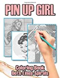 Pin Up Girl Dots Lines Coloring Book: Adult Activity Spirals-Dots-Diagonal Books...